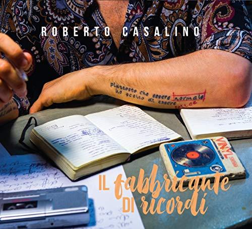 Roberto Casalino - Il Fabbricante Di Ricordi By Roberto Casalino