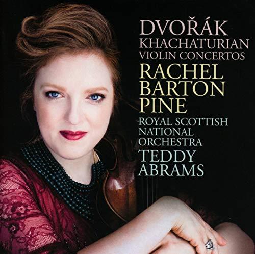 Rachel Barton Pine, Teddy Abrams, Royal Scottish National Or - Dvorák, Khachaturian: Violin Concerto By Rachel Barton Pine, Teddy Abrams, Royal Scottish National Or