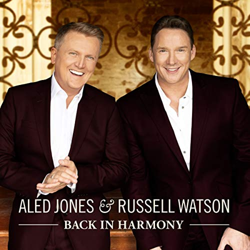 Aled Jones & Russell Watson - Back In Harmony By Aled Jones & Russell Watson