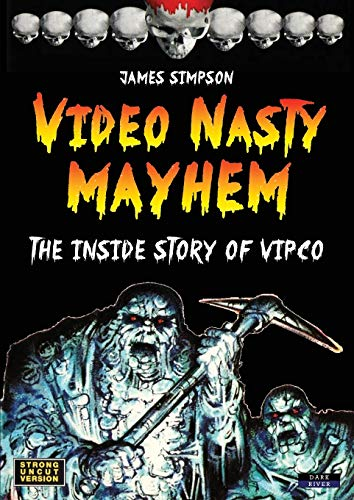 Video Nasty Mayhem By James Simpson (University of Cambridge)