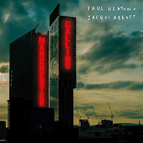 Paul Heaton & Jacqui Abbott - Manchester Calling By Paul Heaton & Jacqui Abbott