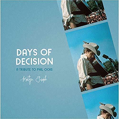 Martyn Joseph - Days Of Decision: A Tribute To Phil Ochs By Martyn Joseph