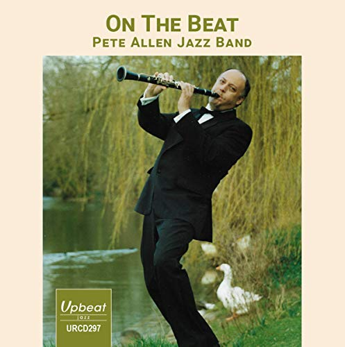 Pete Allen Jazz Band - On The Beat By Pete Allen Jazz Band
