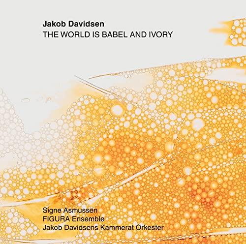 Jakob Davidsens Kammerat Orkester - Davidsen: World Is Babel [FIGURA Ensemble; Jakob Davidsens Kamme By Jakob Davidsens Kammerat Orkester