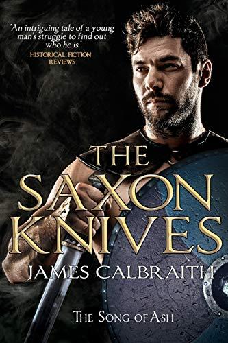 The Saxon Knives By James Calbraith