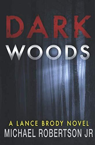 Dark Woods (Lance Brody) By Michael Robertson Jr