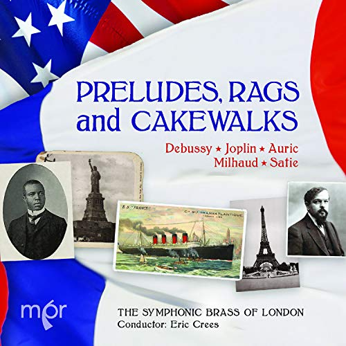 The Symphonic Brass of London - Preludes, Rags And Cakewalks [The Symphonic Brass of London; Eric Cr By The Symphonic Brass of London