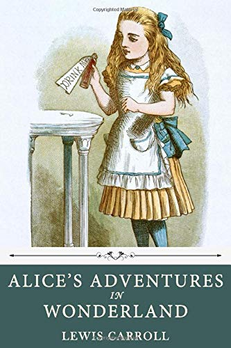 Alice's Adventures in Wonderland by Lewis Carroll By Lewis Carroll