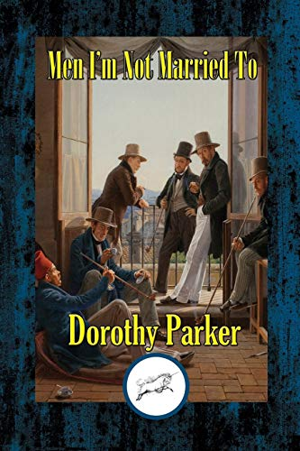 Men I'm Not Married To By Dorothy Parker