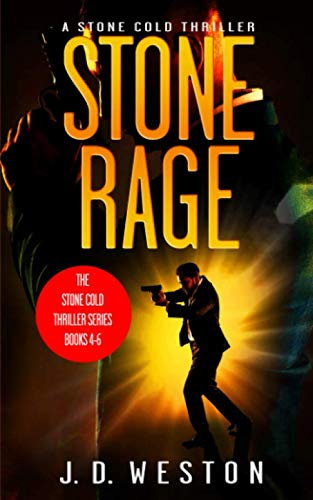 The Stone Cold Thriller Series: Books 4-6: An Anthology of Harvey Stone Action Thrillers (Stone Cold Series Boxset) By J.D. Weston