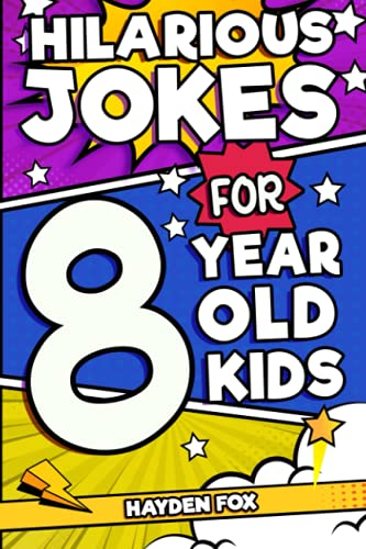 Hilarious Jokes For 8 Year Old Kids By Hayden Fox
