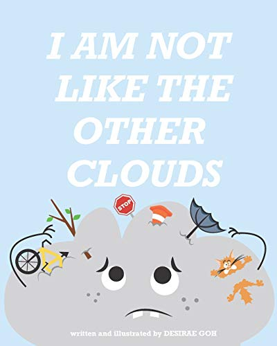 I Am Not Like The Other Clouds By Desirae Goh
