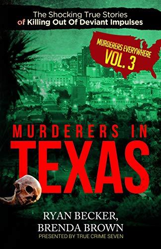 Murderers In Texas By Brenda Brown