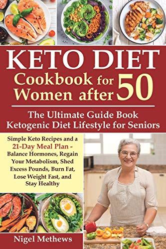 Keto Diet Cookbook for Women after 50 By Nigel Methews