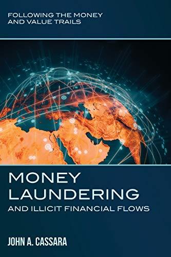 Money Laundering and Illicit Financial Flows von John a Cassara