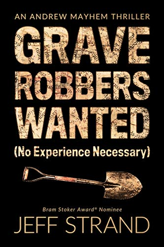 Graverobbers Wanted (No Experience Necessary) By Jeff Strand