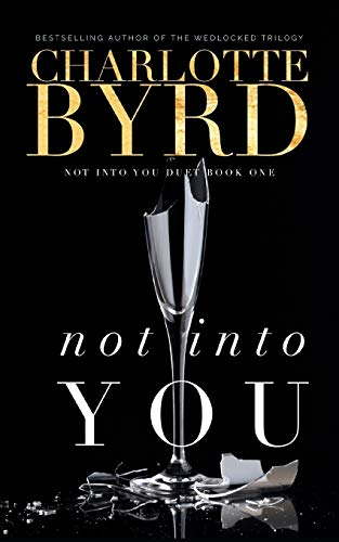 Not into you By Charlotte Byrd