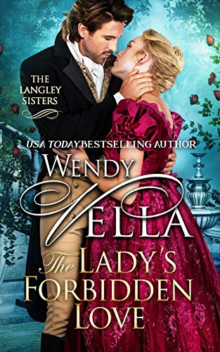 The Lady's Forbidden Love By Wendy Vella