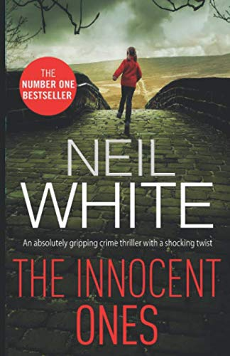 The Innocent Ones (Dan Grant and Jayne Brett series) By Neil White