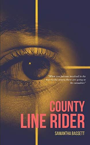 County Lines Rider By Samanta Bassett