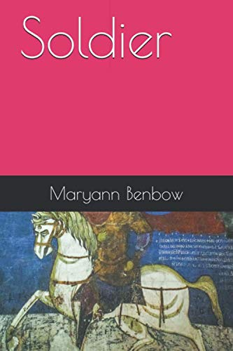 Soldier: Book 1 By Maryann Benbow
