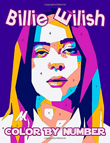"""Billie Eilish Color By Number: Amazing Book For Coloring Lovers With Fun, Easy And Relaxing Coloring Pages To Unleash Your Artistic Potential With Famous """"Billie Eilish"""" By Roswitha Peters"""