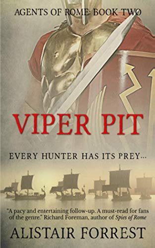 Viper Pit (Agents of Rome) By Alistair Forrest