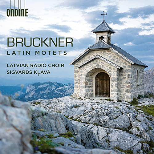 Latvian Radio Choir - Bruckner: Latin Motets  [Ondine: ODE 1362 By Latvian Radio Choir