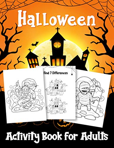 Halloween Activity Book for Adults: A Fun Halloween Adult Game Book for Learning, Coloring, Shadow Matching, Spot Differences, Matching Halves & More ... Coloring and Activity Book for Adults. By Rufo Publishing