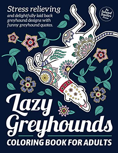 Lazy Greyhounds Coloring Book for Adults By Islandsmiles Press