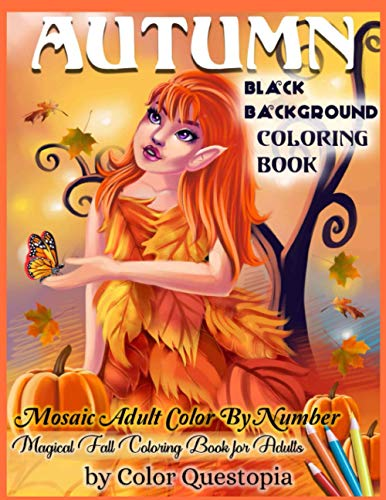 Autumn Coloring Book -BLACK BACKGROUND- Mosaic Adult Color By Number- Magical Fall Coloring Book For Adults By Color Questopia