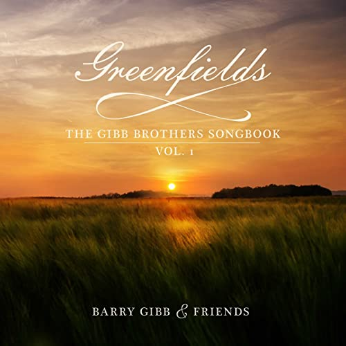 Barry Gibb - Greenfields: The Gibb Brothers Songbook Vol. 1?