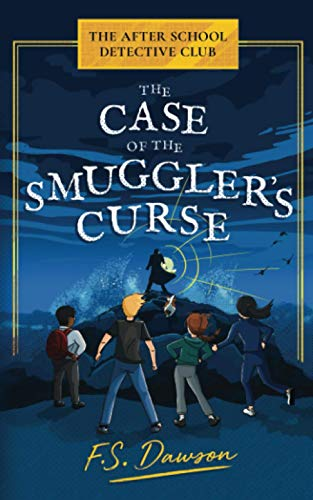 The Case of the Smuggler?s Curse By F.S. Dawson