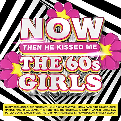 Various Artists - NOW The 60s Girls Then He Kissed Me