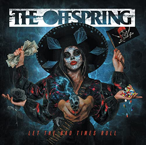 The Offspring - Let The Bad Times Roll By The Offspring