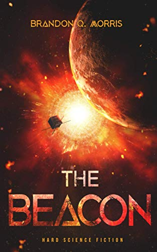 The Beacon: Hard Science Fiction (Solar System Series) By Brandon Q. Morris