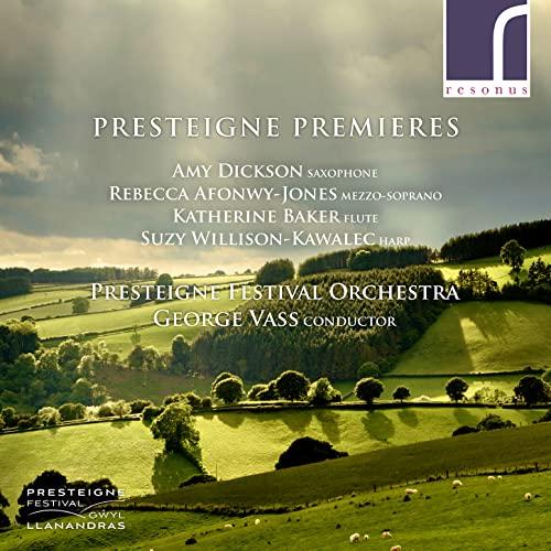 Presteigne Festival Orchestra - Presteigne Premieres [Amy Dickson; Rebecca Afonwy-Jones; Katherine B
