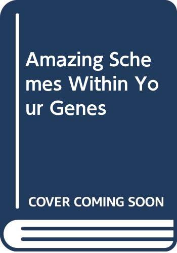 Amazing Schemes within Your Genes by Frances R. Balkwill