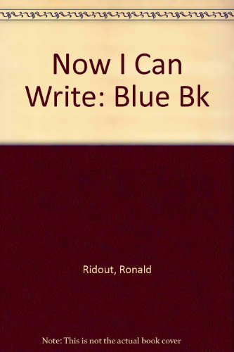 Now I Can Write: Blue Bk by Ronald Ridout