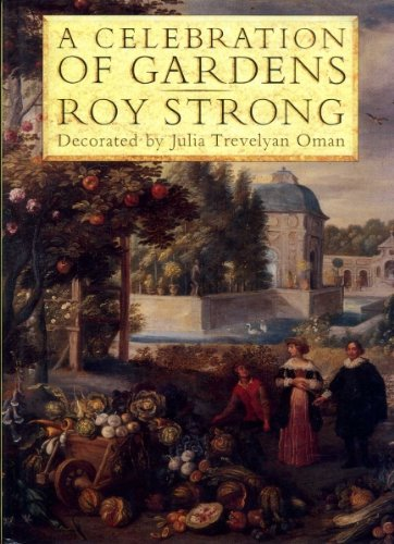 A Celebration of Gardens by Roy Strong