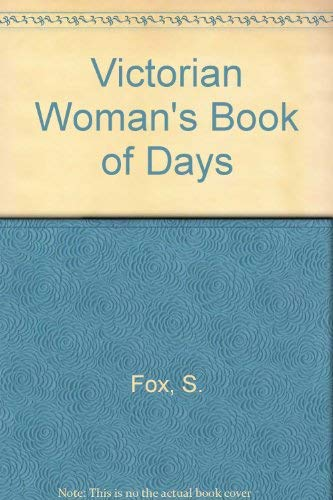 Victorian Woman's Book of Days by S. Fox