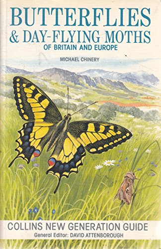 Butterflies and Day-flying Moths of Britain and Europe by Michael Chinery