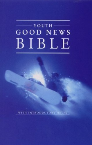 Bible: Good News Bible - Popular Youth Edition by