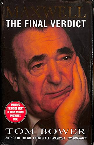 Maxwell: The Final Verdict by Tom Bower