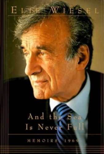 And The Sea Is Never Full: Memoirs 1969-