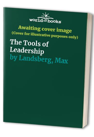 Tools of Leadership by Max Landsberg
