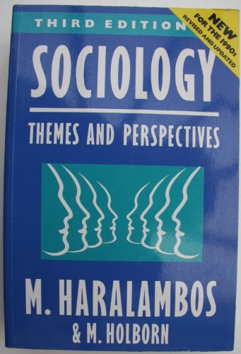 Sociology: Themes and Perspectives by Michael Haralambos
