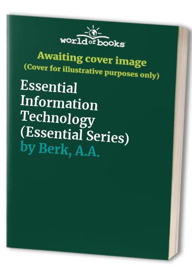 Essential Information Technology by A.A. Berk