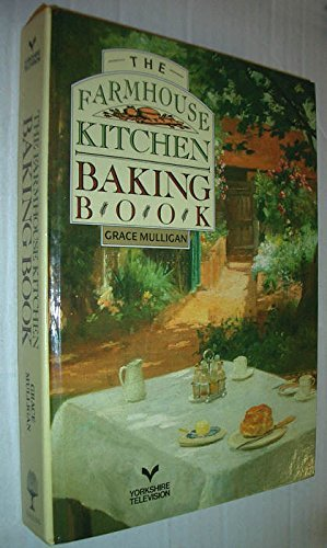 The Farmhouse Kitchen Baking Book by Grace Mulligan