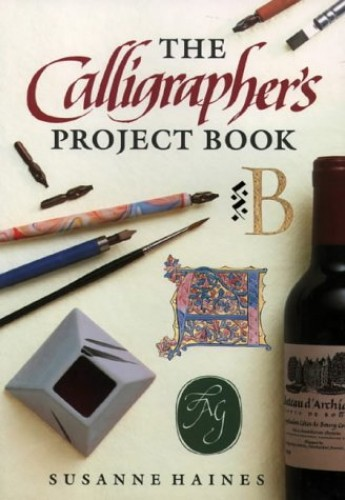 The Calligrapher's Project Book by Susanne Haines